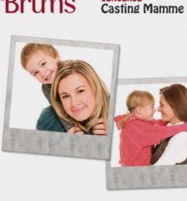 Concorso per le mamme: casting di Brums