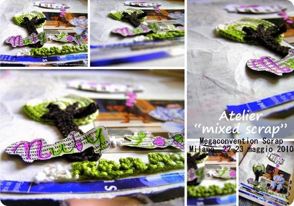 """Atelier """"mixed scrap"""" - Megaconventio scrap - Milano 22-23 maggio 2010"""