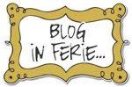 """Cartello per blog """"chiuso per ferie"""""""