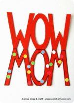 Festa della mamma: il biglietto WOW MOM