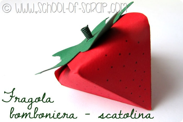 Packaging: tutorial per scatoletta bomboniera a forma di fragola