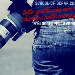 Blogger per Lavoro con Passione: tutto quello che non hai mai osato chiedere sulle immagini per il blog