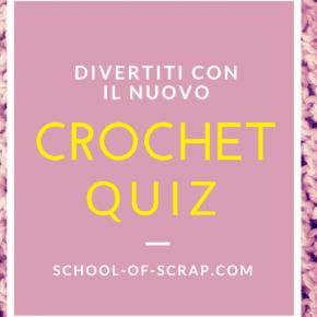 Crochet Quiz: quante ne sai sull'uncinetto?