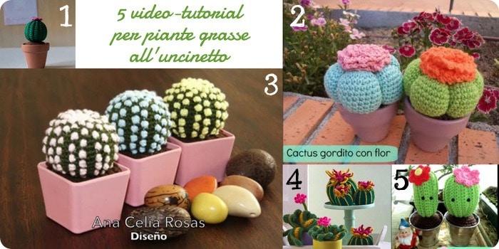 Raccolta di idee: 10 tutorial e video tutorial per fare piante grasse a crochet