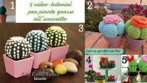Raccolta di idee, 12 tutorial e video tutorial per fare piante grasse a crochet