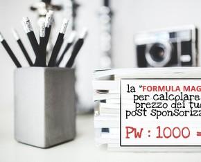 Blogger per Lavoro con Passione: formula magica per calcolare il prezzo dei tuoi post sponsorizzati