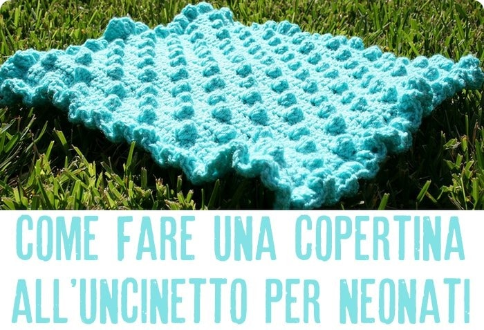 Scuola di uncinetto come fare una copertina per neonati for Piani di coperta facili