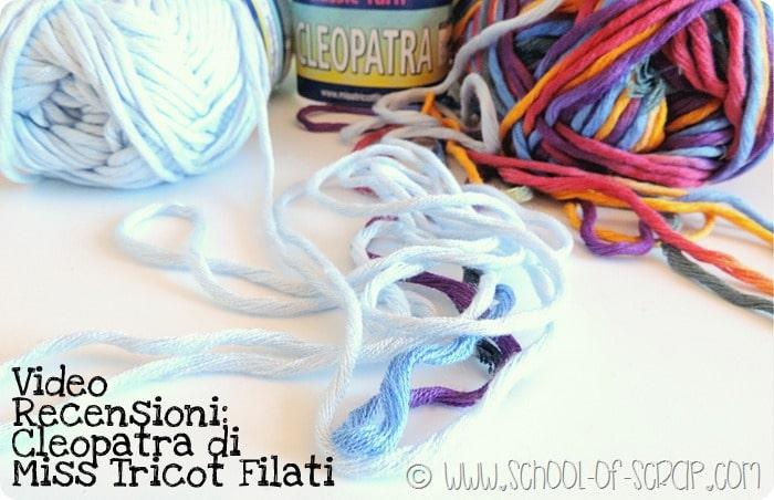 Scuola di Uncinetto e maglia Recensioni: filato Cleopatra di Miss Tricot Filati