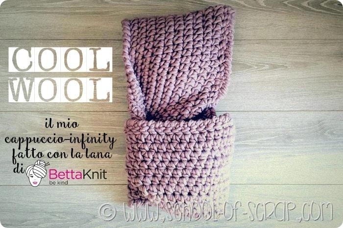 COOL WOOL il mio cappuccio-infinity fatto con la lana di Bettaknit