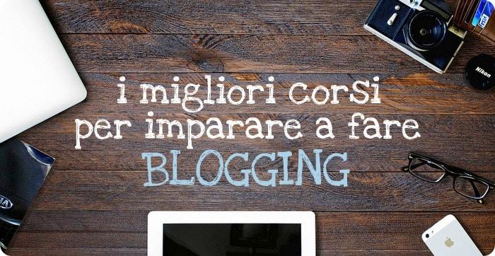 Blogger per Lavoro con Passione: migliori corsi per imparare a fare blogging