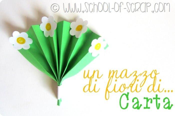 Lavoretti per bambini (e non solo): facciamo un mazzo di fiori di carta