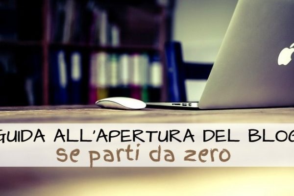 Guida all'apertura del blog se parti da zero
