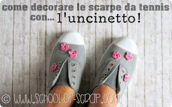 Scuola di Uncinetto: come decorare le scarpe da tennis con l'uncinetto
