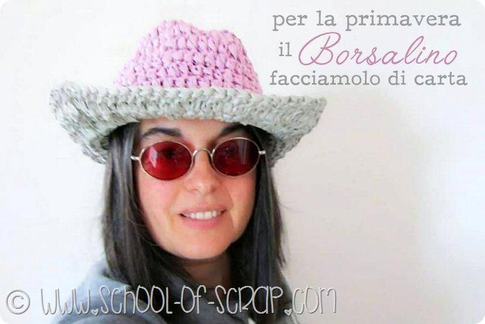 scuola di uncinetto tutorial cappello Borsalino fatto con il filato di carta