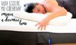 Dormire bene favorisce la creatività? Si, Lo dice anche la scienza