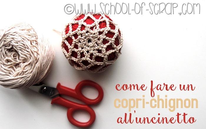 Scuola di uncinetto: come fare un copri chignon a crochet