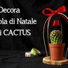 Decorare la tavola di Natale con i Cactus