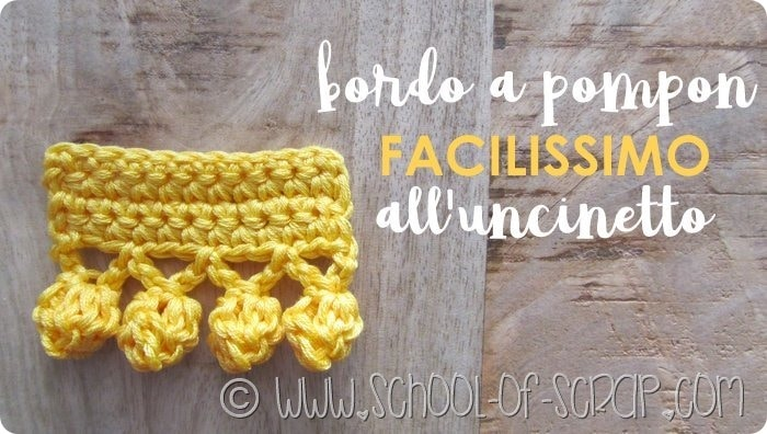 Video Tutorial Bordo A Pompon Facilissimo Alluncinetto Alessia