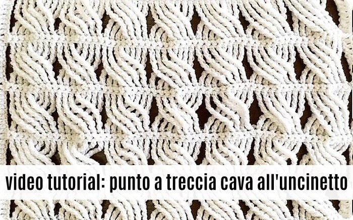Punto a treccia cava all'uncinetto - video tutorial