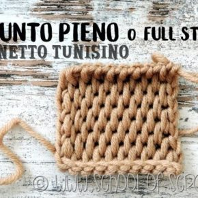 Uncinetto tunisino: video tutorial Punto Pieno o Full Stitch