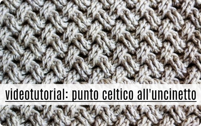 Video tutorial: punto celtico all'uncinetto
