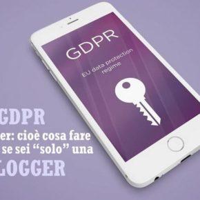 """Come adeguare il blog al GDPR se sei """"solo"""" un blogger #bloggerperlavoroconpassione"""