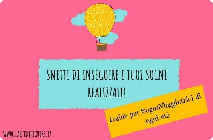 smetti di inseguire i tuoi sogni, realizzali!