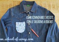 Come rinnovare i vestiti con l'uncinetto: tasche a crochet