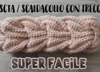 Fascia termica o scaldacollo a treccia super facile all'uncinetto