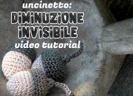 Uncinetto: video tutorial diminuzione invisibile per amigurumi