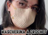 Uncinetto facile e utile: tutorial mascherina sagomata con filtro sostituibile interno