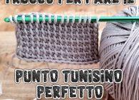 Uncinetto tunisino: il mio trucco per fare un punto base perfetto