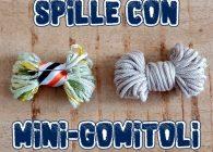 riciclare rimasugli filati per maglia e uncinetto: spille bijou con mini gomitoli matassina