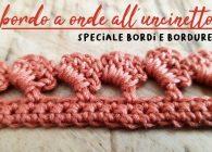 Uncinetto facile, speciale bordi e bordure: bordo a onde a crochet