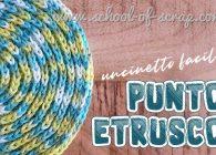 nuovi Punti all'uncinetto belli e facili: il punto etrusco