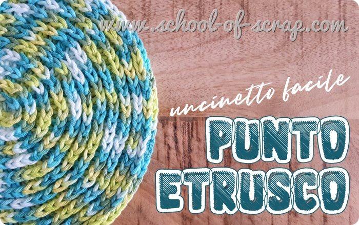 nuovi Punti all'uncinetto belli e facili il punto etrusco