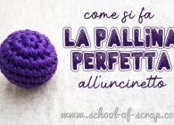 Palline all'uncinetto: come fare una perfetta sfera amigurumi a crochet